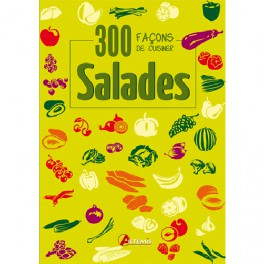300 fa‡ons de cuisiner les salades