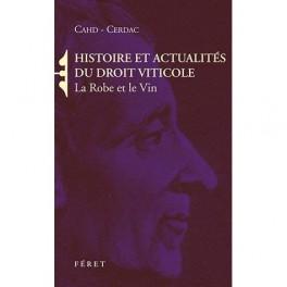 HISTOIRE ET ACTUALITES DU DROIT VITICOLE LA ROBE ET LE VIN