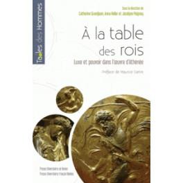 À LA TABLE DES ROIS Luxe et pouvoir dans l'oeuvre d'Athénée