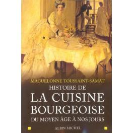 HISTOIRE DE LA CUISINE BOURGEOISE DU MOYEN AGE A NOS JOURS