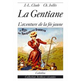 LA GENTIANE L'AVENTURE DE LA FEE JAUNE