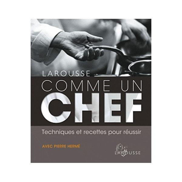 Larousse Comme Un Chef Nouvelle Edition