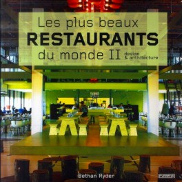 LES PLUS BEAUX RESTAURANTS DU MONDE II (DESIGN ET ARCHITECTURE)