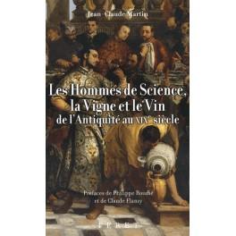 LES HOMMES DE SCIENCE LA VIGNE ET LE VIN DE L'ANTIQUITE AU XIXŠme SIECLE