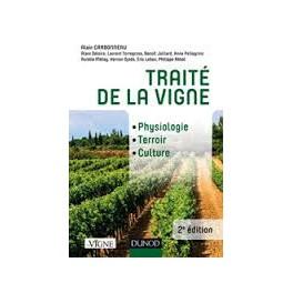 TRAITE DE LA VIGNE Physiologie, Terroir, Culture, 2eme édition