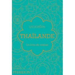 THAILANDE LE LIVRE DE CUISINE