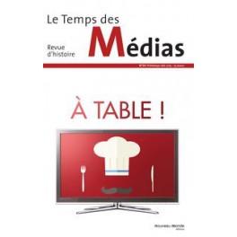 A TABLE ! LE TEMPS DES MEDIAS n°24 (printemps-été 2015)