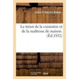 LE TRESOR DE LA CUISINIERE ET DE LA MAITRESSE DE MAISON (ed 1852)