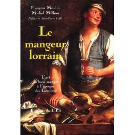 LE MANGEUR LORRAIN: L'ART DE BIEN MANGER A L'EPOQUE DES LUMIERES
