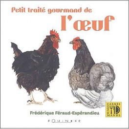 PETIT TRAITÉ GOURMAND DE L'OEUF