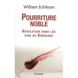 POURRITURE NOBLE RÉVOLUTION DANS LES VINS DE BORDEAUX