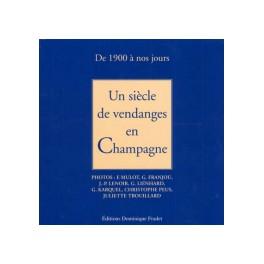 UN SIÈCLE DE VENDANGES EN CHAMPAGNE : DE 1900 À NOS JOURS