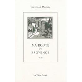 MA ROUTE DE PROVENCE 1954 (RÉÉDITION