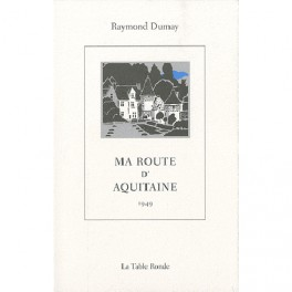 MA ROUTE D'AQUITAINE 1949 REEDITION