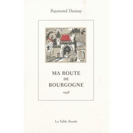 MA ROUTE DE BOURGOGNE 1948 (RÉÉDITION)