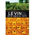 LE VIN DE LA VIGNE AU VERRE Secrets d'élaboration des grands Bordeaux