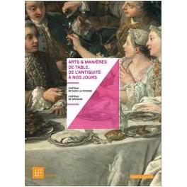 ARTS & MANIERES DE TABLE, DE L'ANTIQUITE A NOS JOURS