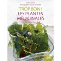 TROP BON ! LES PLANTES MEDICINALES