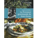 LA PROVENCE GOURMANDE DE JEAN GIONO Le go–t du bonheur