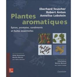 PLANTES AROMATIQUES: EPICES AROMATES CONDIMENTS ET HUILES ESSENTIELLES
