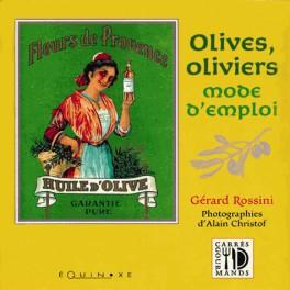 OLIVES, OLIVIERS MODE D'EMPLOI