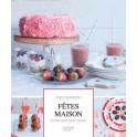 FAIT MAISON - FÊTES MAISON - 12 FÊTES POUR TOUTE L'ANNÉE