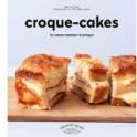 CROQUE-CAKES LES CROQUE-MONSIEUR À PARTAGER