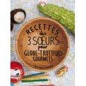 RECETTES DES 3 SOEURS POUR GLOBE-TROTTEURS GOURMETS