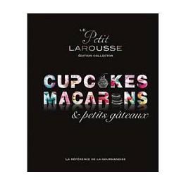LE PETIT LAROUSSE CUPCAKES MACARONS & PETITS GATEAUX édition collector