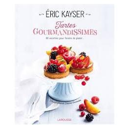 TARTES GOURMANDISSIMES 80 recettes pour fondre de plaisir...