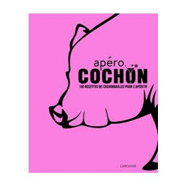 APERO COCHON 100 recettes de cochonailles pour l'apéritif
